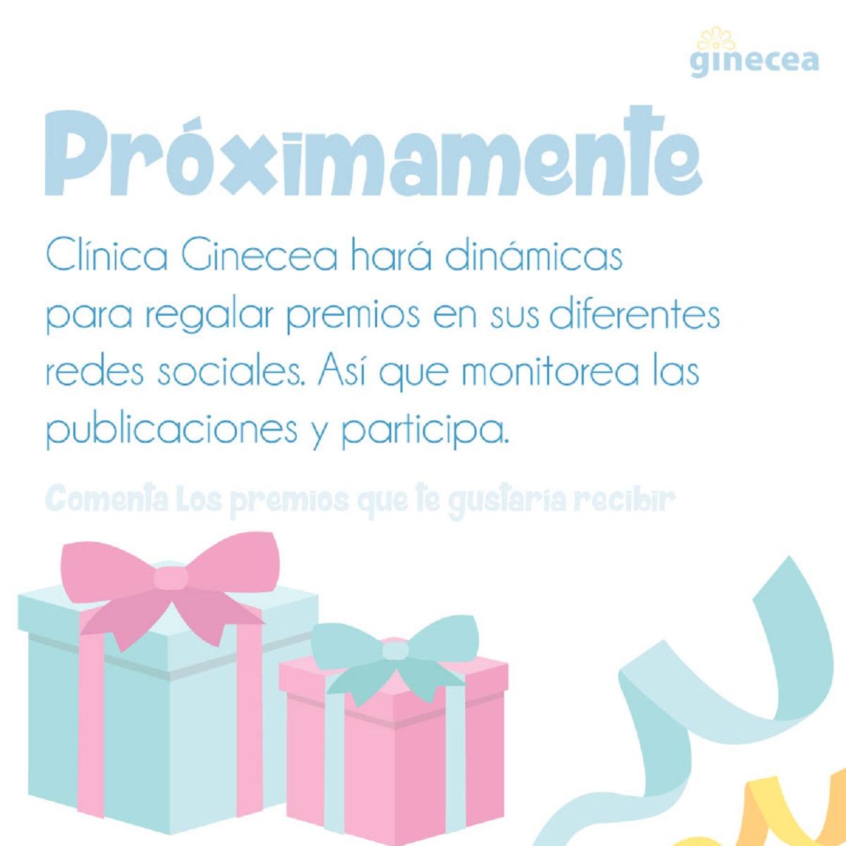 Clínica Ginecea hará dinámicas para regalar premios en su diferentes redes sociales. Así que monitorea las publicaciones y participa. Comenta los premios que te gustaría recibir.