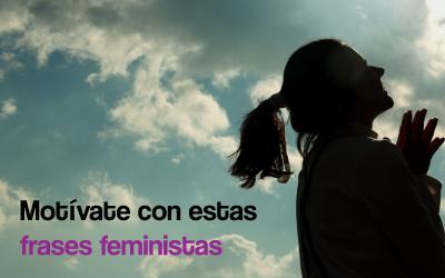 Motívate con estas frases feministas