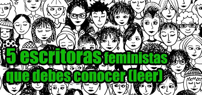 5 escritoras feministas que debes conocer