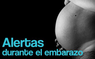 Alertas durante el embarazo