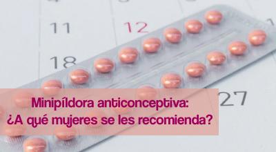 3 tipos de mujer a las que se les recomienda la minipíldora anticonceptiva