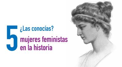 5 mujeres feministas en la historia