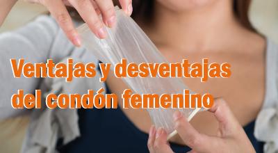 Ventajas y desventajas del condón femenino