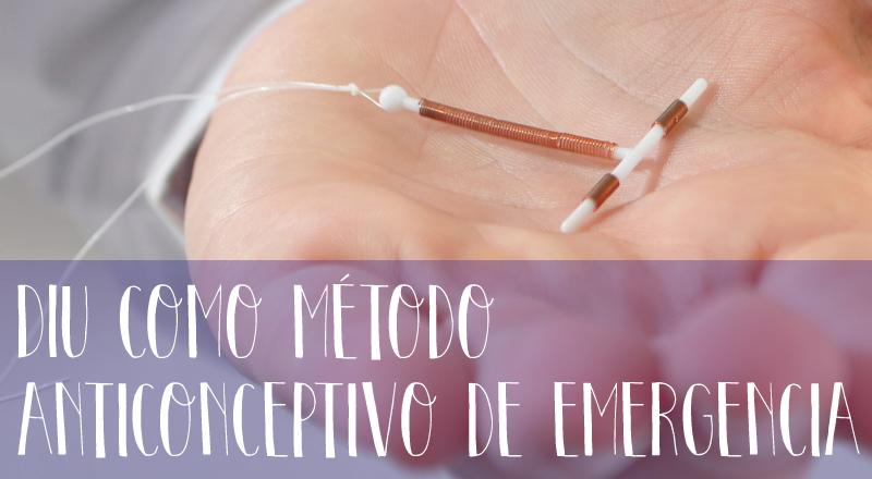 DIU como método anticonceptivo de emergencia