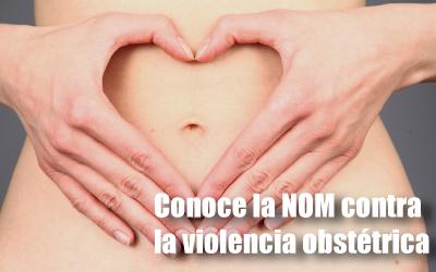 Conoce la NOM contra la violencia obstétrica