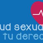 La salud sexual es tu derecho