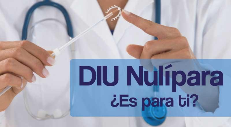 DIU Nulípara ¿Es el correcto para ti?