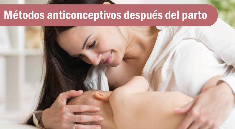 Métodos anticonceptivos después del parto