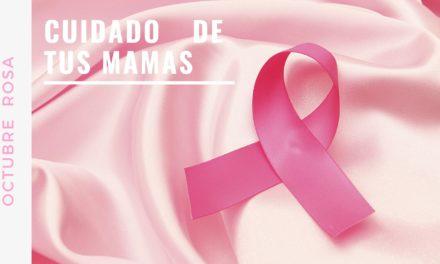 Octubre rosa: Cuidados básicos de tus mamas
