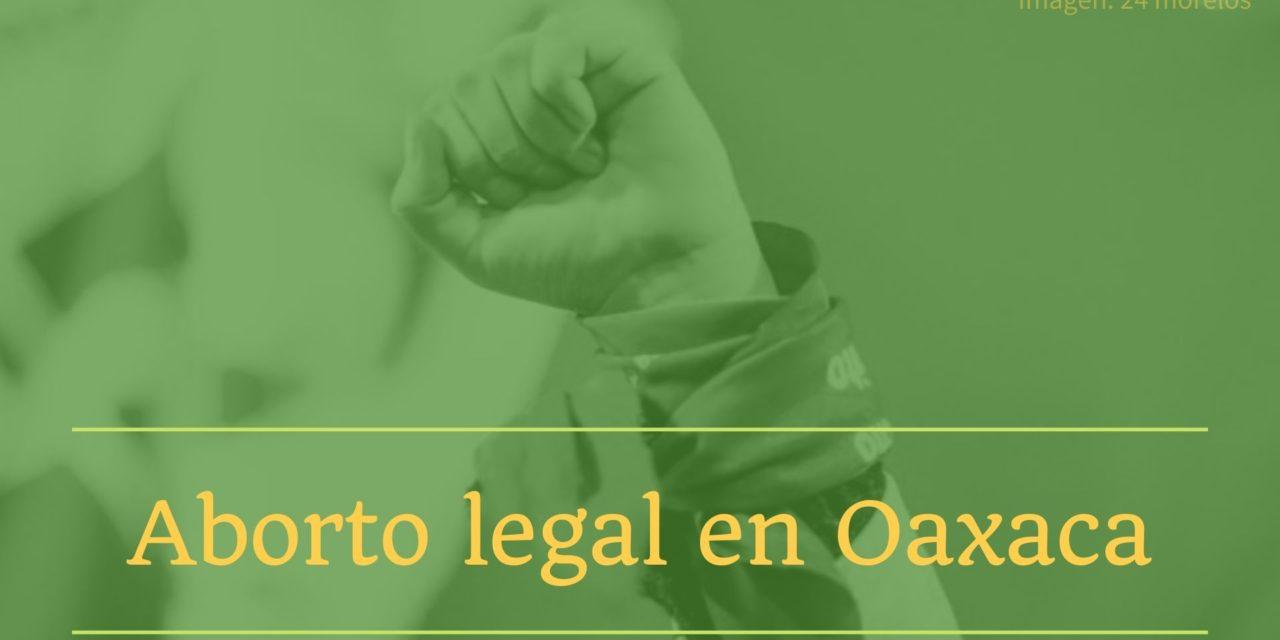 Aborto legal en Oaxaca: segundo estado en avalar la Interrupción Legal del Embarazo (ILE)