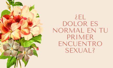 ¿El dolor es normal en tu primer encuentro sexual?
