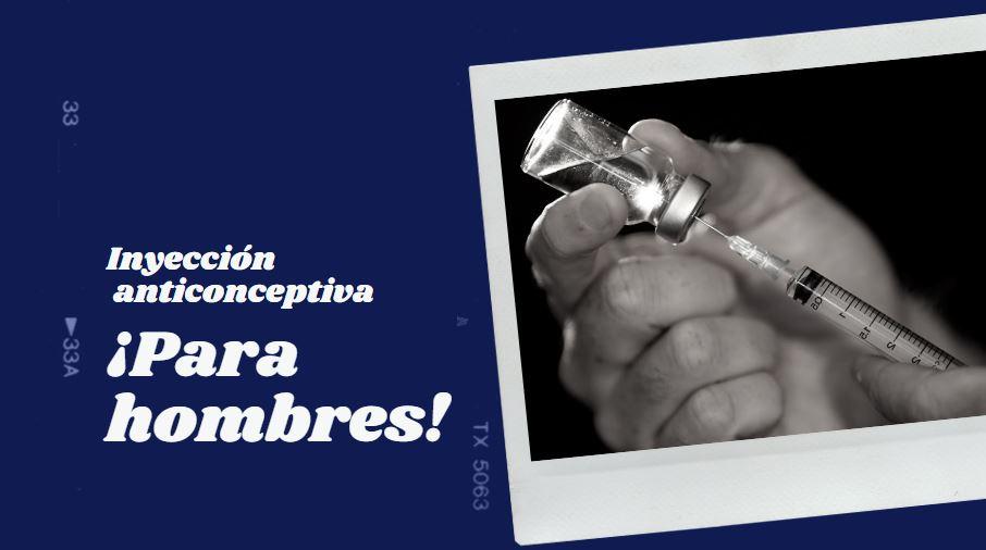 2020: Inyección anticonceptiva ¡Para hombres!