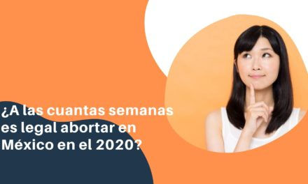 ¿A las cuantas semanas es legal abortar en México en el 2020?