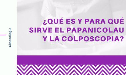 ¿Qué es y para qué sirve el Papanicolau y la Colposcopia?
