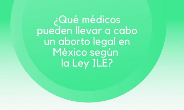 ¿Qué médicos pueden llevar a cabo un aborto legal en México según la ley de ILE en el 2020?