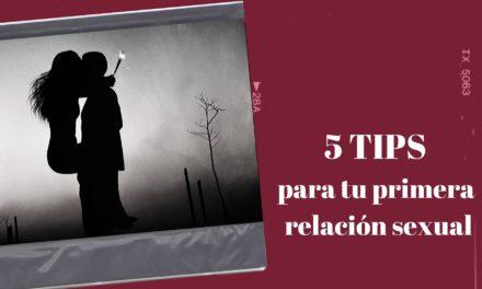 5 TIPS para tu primera relación sexual