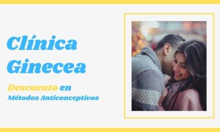 CLÍNICA GINECEA. DESCUENTO EN MÉTODOS ANTICONCEPTIVOS DURANTE FEBRERO