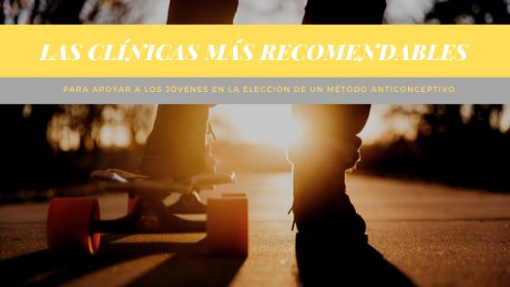 ¿Qué clínicas son las más recomendables para apoyar a los jóvenes en la elección de un método anticonceptivo en México 2020?