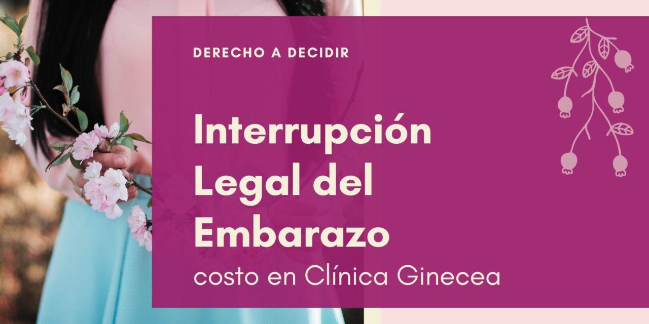 Interrupción Legal del Embarazo (ILE) costo en Clínica Ginecea