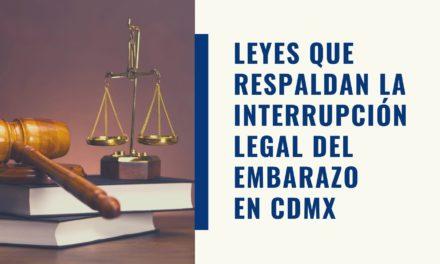 Leyes Mexicanas que respaldan la Interrupción Legal del Embarazo en CDMX en el 2020
