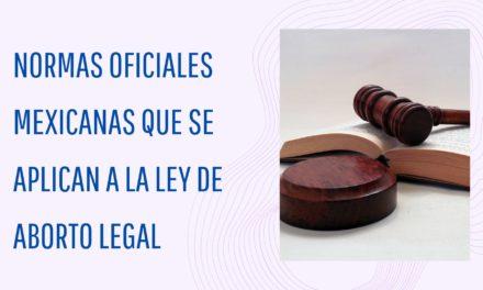 Normas Oficiales Mexicanas que se aplican a la ley de Aborto Legal en la CDMX en el 2020