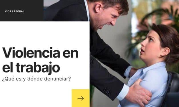 Cómo saber si sufro Violencia Laboral y dónde denunciar en México 2020