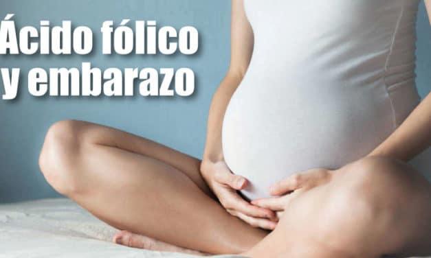 ¿Por qué debo tomar ácido fólico durante el embarazo?