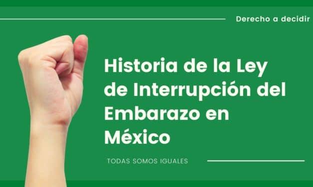 Breve historia de la Ley de Interrupción del Embarazo en México