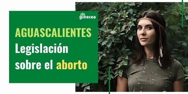 aborto aguascalientes legislación 2020