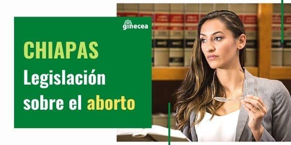 aborto en chiapas - legislación 2021